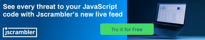Try Jscrambler JavaScript Monitoring
